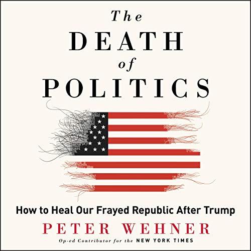 The Death of Politics audiobook cover art