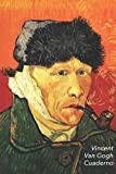 Vincent van Gogh Cuaderno: Autorretrato con Oreja Cortada y Pipa   Perfecto Para Tomar Notas   Diario Elegante   Ideal para la Escuela, el Estudio, Recetas o Contraseñas