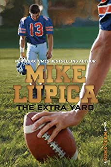 The Extra Yard (Home Team Book 2) by [Mike Lupica]