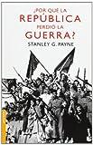 ¿Por qué la República perdió la guerra? by Stanley G. Payne(2011-04-01)