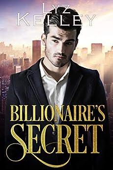Billionaire's Secret by [Lyz Kelley]