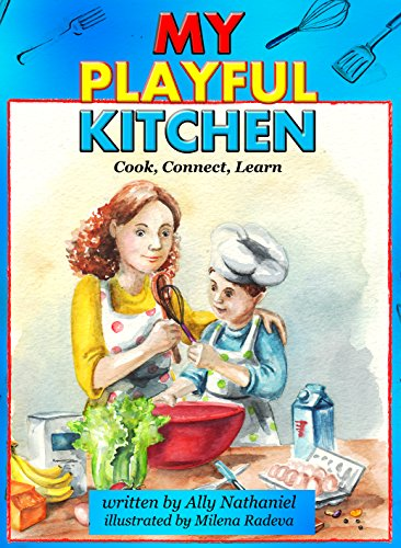 Download My Playful Kitchen: Cook, Connect, Learn  (Children's Cookbook with Easy Recipes 1) (English Edition) B01HGQJBJQ