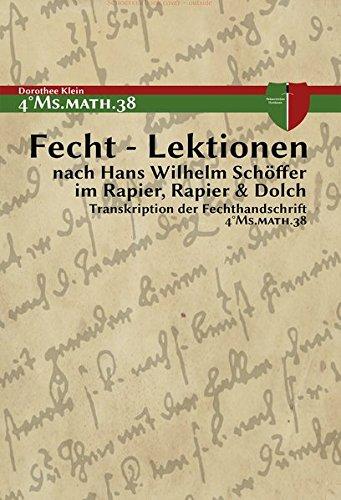 Fecht - Lektionen: nach Hans Wilhelm Schöffer