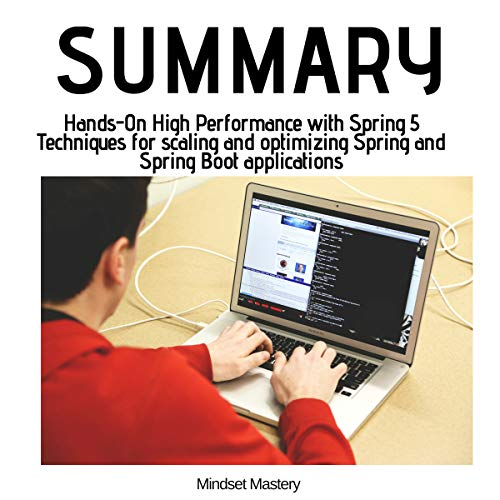 Summary: Hands-On High Performance with Spring 5 Techniques for Scaling and Optimizing Spring and Spring Boot Applications audiobook cover art