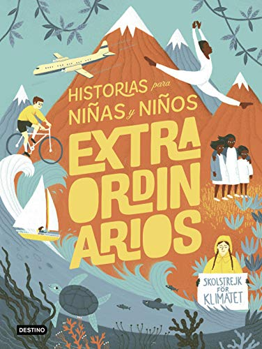 Historias para niñas y niños extraordinarios (Libros de conocimiento)