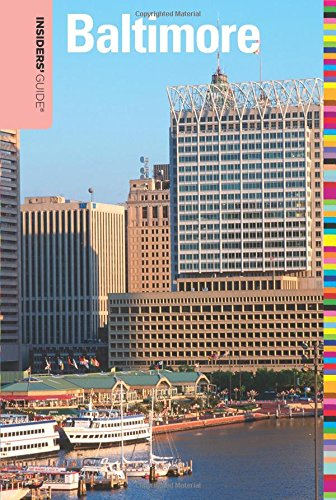 Insiders' Guide (R) to Baltimore (Insiders' Guide Series)