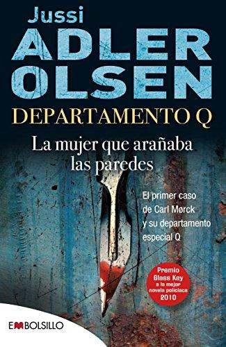 Departamento Q: la mujer que arañaba las paredes: El primer caso de Carl Mørck, comisario del Departamento Q. (EMBOLSILLO)