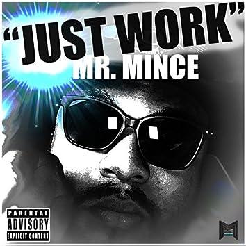 """Just Work"""