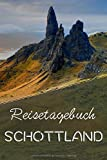 Reisetagebuch Schottland: Notizbuch und Tagebuch zum Selbst Schreiben und Selbst Gestalten mit Checklisten zum Ausfüllen und für die Reisevorbereitung I Perfektes Geschenk für den Trip nach Schottland