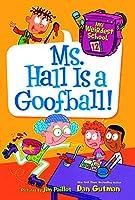 Ms. Hall Is a Goofball! (My Weirdest School)