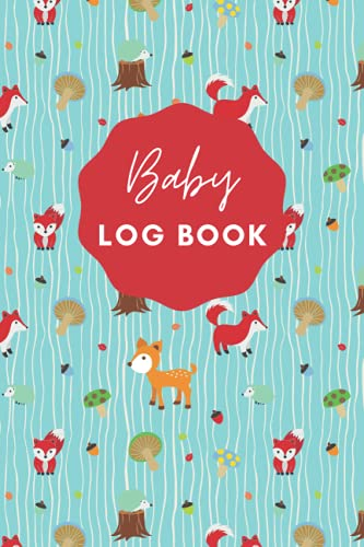 Baby Log Book: 120 Easy to Fill Pages, Baby Tracker for Newborns, Daily Feeding Planning and Tracking Journal, Cute Baby Planner with Chart