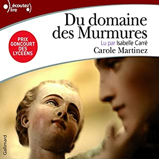 Du domaine des murmures                   De :                                                                                                                                 Carole Martinez                               Lu par :                                                                                                                                 Isabelle Carré                      Durée : 5 h et 5 min     20 notations     Global 4,4