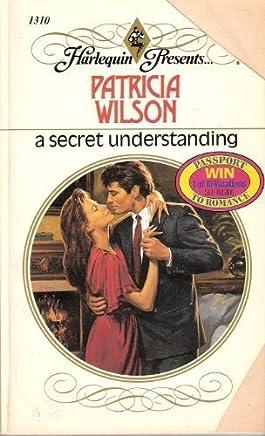 A Secret Understanding (Harlequin Presents, No 1310) by Patricia Wilson (1990-09-01)