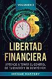 Libertad Financiera: Aprende a Tomar el Control de tu Dinero y de tu Tiempo Hoy Volumen 3: Oportunidades Online