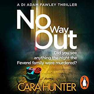 No Way Out     DI Fawley Thriller, Book 3              By:                                                                                                                                 Cara Hunter                               Narrated by:                                                                                                                                 Lee Ingleby,                                                                                        Emma Cunniffe                      Length: 10 hrs and 32 mins     179 ratings     Overall 4.5
