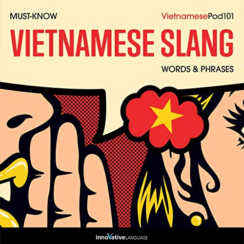 Learn Vietnamese: Must-Know Vietnamese Slang Words & Phrases audiobook cover art