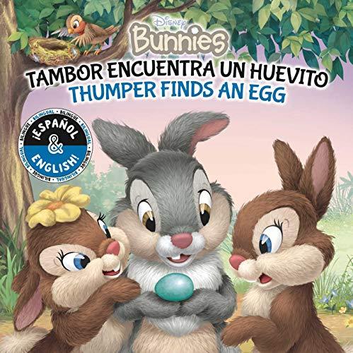Thumper Finds An Egg/Tambor Encuentra un Huevito: 33 (Disney Bunnies)