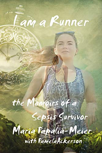 Book: I am a Runner - The Memoirs of a Sepsis Survivor by Pamela Ackerson