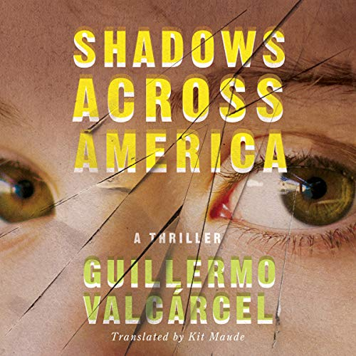Shadows Across America                   By:                                                                                                                                 Guillermo Valcárcel,                                                                                        Kit Maude - translator                               Narrated by:                                                                                                                                 Andrew Eiden                      Length: 15 hrs and 42 mins     Not rated yet     Overall 0.0