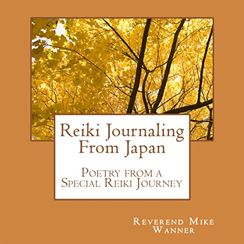 Reiki Journaling From Japan: Poetry from a Special Reiki Journey audiobook cover art