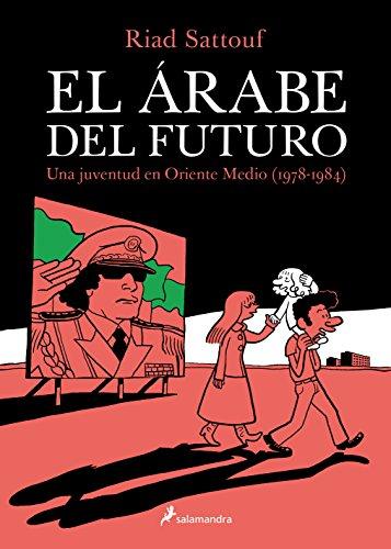 EL ARABE DEL FUTURO (VOL I): Una juventud en Oriente Medio (1978-1984) (Salamandra Graphic)