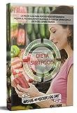 La Dieta SirtFood; la mejor guía para perder peso rápidamente mejora el metabolismo y quema el exceso de grasa con la dieta de genes magros