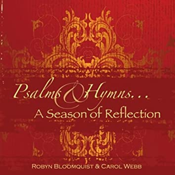 Psalms and Hymns... A Season of Reflections