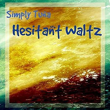 Hesitant Waltz