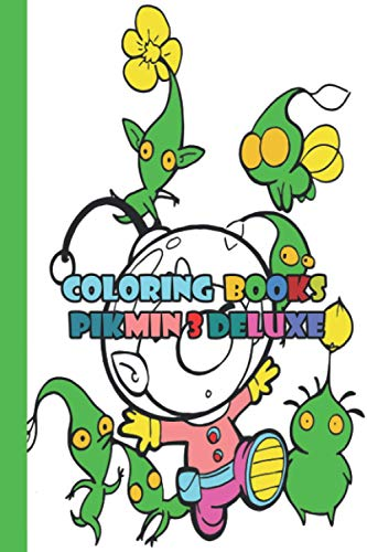 Coloring book PIKMIN 3 DELUXE: colouring pages for kids ,Best Colouring Book Gifts For Kids ColoUring Books Pikmin 3 delux For Kids , Amazing Characters