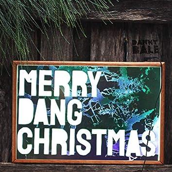 Merry Dang Christmas