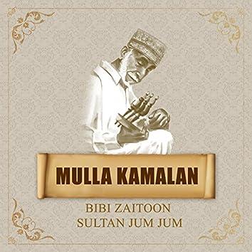 Mulla Kamalan - Bibi Zaitoon Sultan Jum Jum