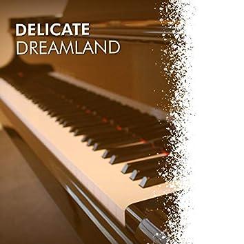 # Delicate Dreamland