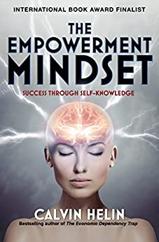 The Empowerment Mindset: Success Through Self-Knowledge by [Calvin Helin]