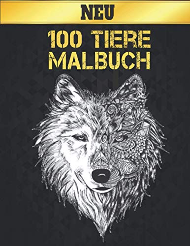 100 Tiere: Malbuch Stressabbauend 100 Einseitige Tiere Malbuch mit Löwen, Drachen, Schmetterling, Elefanten, Eulen, Pferden, Hunden, Katzen und Tigern ... Tiermuster Entspannung Malbuch für Erwachsene