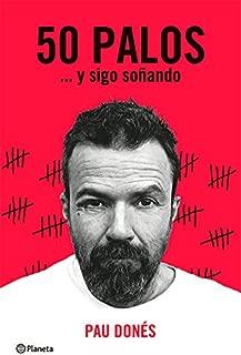 50 Palos… y sigo soñando (Spanish Edition)