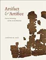 Artifact and Artifice: Classical Archaeology and the Ancient Historian