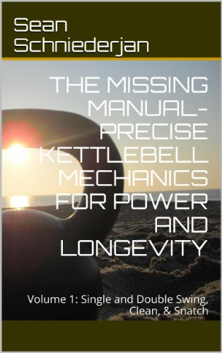 The Missing Manual - Precise Kettlebell Mechanics for Power and Longevity (Simple Strength Book 9) (English Edition)