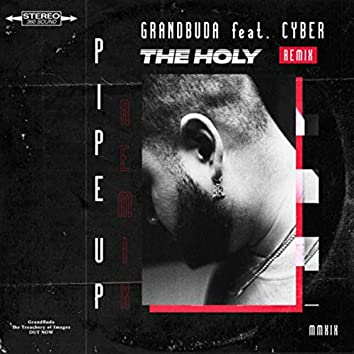 Pipe Up (The Holy Remix)