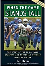 [ WHEN THE GAME STANDS TALL: THE STORY OF THE DE LA SALLE SPARTANS AND FOOTBALL'S LONGEST WINNING STREAK (REVISED, UPDATED) ] BY Hayes, Neil ( Author ) Jul - 2014 [ Paperback ]