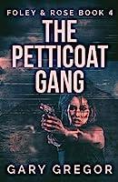 The Petticoat Gang (Foley & Rose)