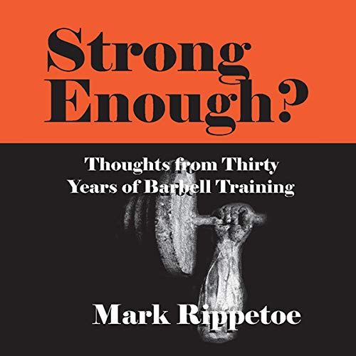 Couverture de Strong Enough? Thoughts on Thirty Years of Barbell Training