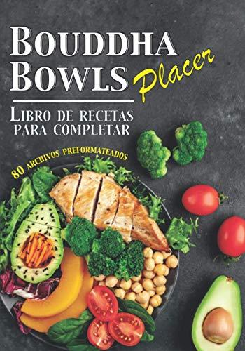 Bouddha Bowls Placer Libro de recetas para completar: 80 archivos preformateados para...