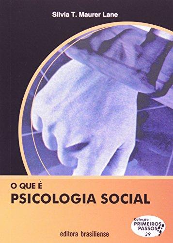 O que É Psicologia Social - Volume 39. Coleção Primeiros Passos