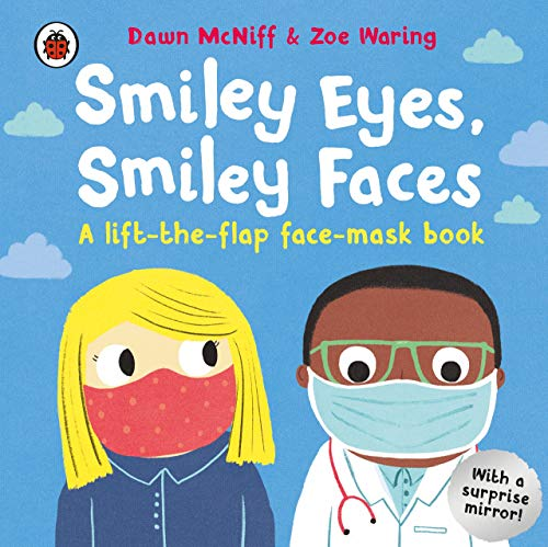 Smiley Eyes, Smiley Faces: A lift-the-flap face-mask book