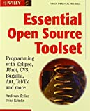 Essential Open Source Toolset: Programming with Eclipse, JUnit, CVS, Bugzilla, Ant, Tcl/Tk and More by Andreas Zeller (2005-02-11) - Andreas Zeller;Jens Krinke