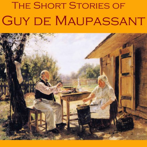 The Short Stories of Guy de Maupassant audiobook cover art