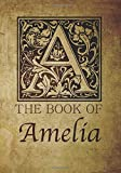The Book of Amelia: Personalized name letter A journal monogram journal.