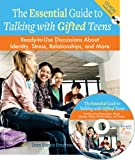 The Essential Guide to Talking With Gifted Teens: Ready-to-use Discussions About Identity, Stress, Relationships, and More - Jean Sunde Peterson