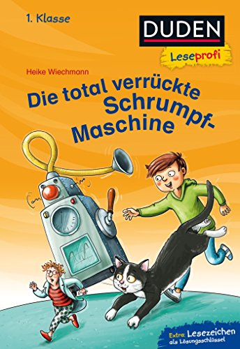 Duden Leseprofi – Die total verrückte Schrumpf-Maschine, 1. Klasse: Kinderbuch für Erstleser ab 6 Jahren (Lesen lernen 1. Klasse, Band 21)