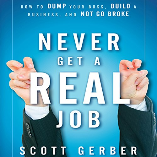 Never Get a 'Real' Job audiobook cover art